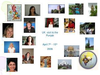 UK  visit to the Punjab April 7 th  - 15 th 2006
