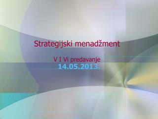 Strategijski menad žment V I Vi predavanje