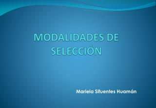 MODALIDADES DE SELECCI�N
