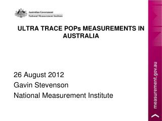ULTRA TRACE POPs MEASUREMENTS IN AUSTRALIA