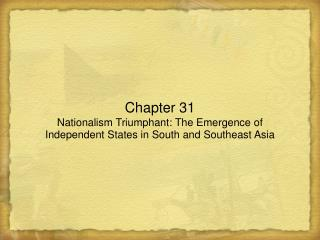 Chapter 31 Nationalism Triumphant: The Emergence of