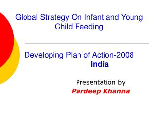 Global Strategy On Infant and Young Child Feeding Developing Plan of Action-2008 India