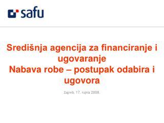 Središnja agencija za financiranje i ugovaranje Nabava robe – postupak odabira i ugovora