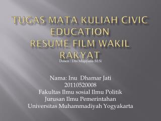 TUGAS MATA KULIAH CIVIC EDUCATION resume film wakil rakyat