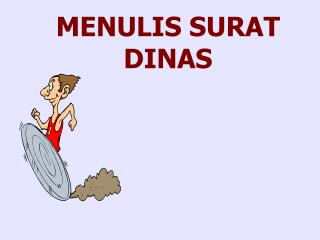 MENULIS SURAT DINAS