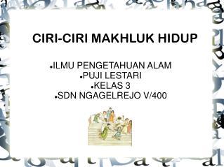 CIRI-CIRI MAKHLUK HIDUP