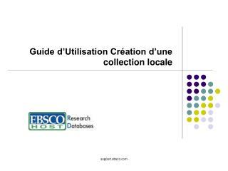 Guide d'Utilisation Création d'une collection locale