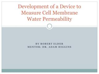 Development of a Device to Measure Cell Membrane Water Permeability