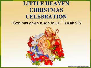 LITTLE HEAVEN  CHRISTMAS CELEBRATION