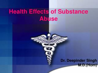 Health Effects of Substance Abuse