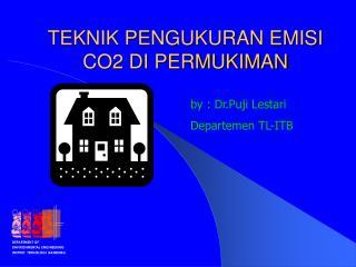 TEKNIK PENGUKURAN EMISI CO2 DI PERMUKIMAN