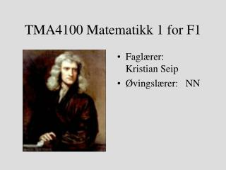 TMA4100 Matematikk 1 for F1