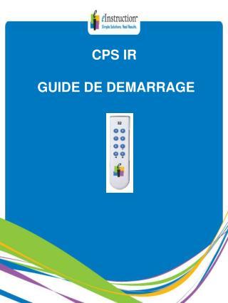 CPS IR  GUIDE DE DEMARRAGE
