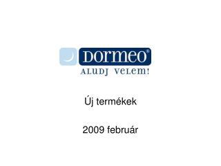 Új termékek 2009 február