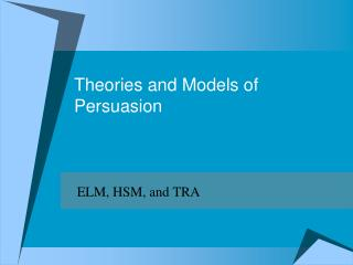 Theories and Models of Persuasion