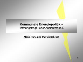 Kommunale Energiepolitik –  Hoffnungsträger oder Auslaufmodell?
