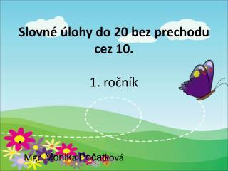 Slovné úlohy do 20 bez prechodu cez 10. 1. ročník