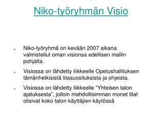 Niko-työryhmän Visio