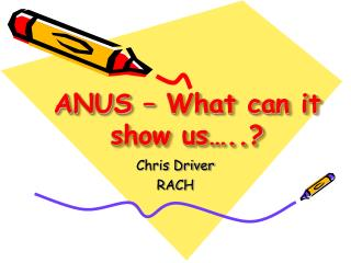 ANUS � What can it show us�..?