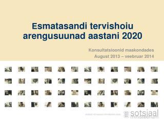 E smatasandi tervishoiu arengusuunad aastani 2020