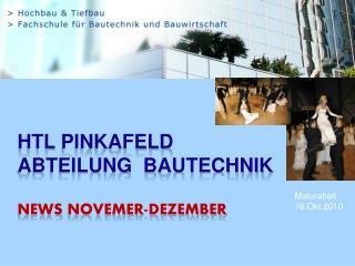 HTL  Pinkafeld Abteilung  Bautechnik NEWS  Novemer -Dezember
