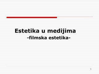 Estetika u medijima -filmska estetika-