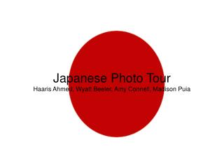 Japanese Photo Tour Haaris Ahmed, Wyatt Beeler, Amy Connell, Madison Puia