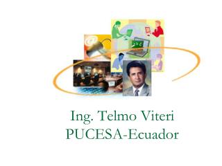 Ing. Telmo Viteri PUCESA-Ecuador