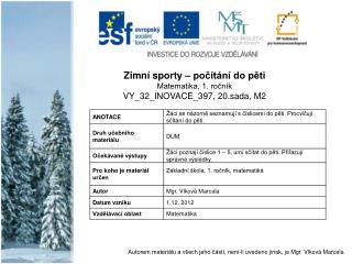 Zimní sporty – počítání do pěti Matematika, 1. ročník VY_32_INOVACE_397, 20.sada, M2
