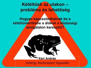 Kéri András Varangy Akciócsoport Egyesület