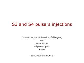 S3 and S4 pulsars injections