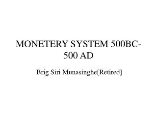 MONETERY SYSTEM 500BC- 500 AD