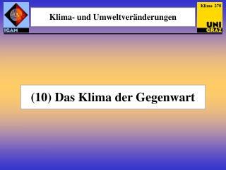 (10) Das Klima der Gegenwart