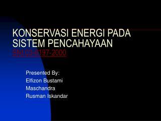 KONSERVASI ENERGI PADA SISTEM PENCAHAYAAN SNI 03-6197-2000