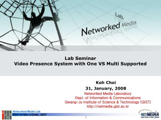 Lab Seminar Video Presence System with One VS Multi Supported