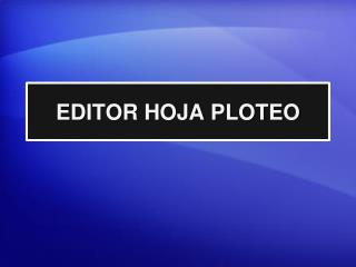 EDITOR HOJA PLOTEO