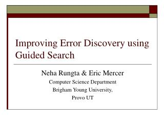 Improving Error Discovery using Guided Search
