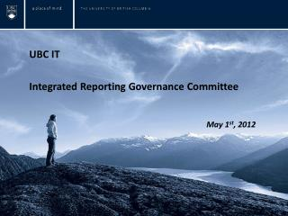 UBC IT  Integrated Reporting Governance Committee