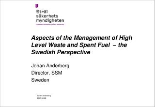 Aspects of the Management of High Level Waste and Spent Fuel    the Swedish Perspective