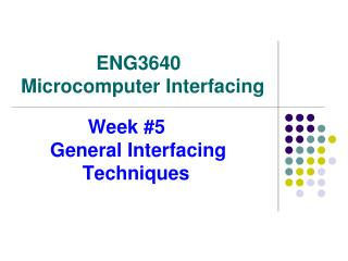 Week #5       General Interfacing             Techniques