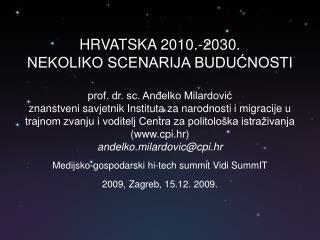 Medijsko-gospodarski hi-tech summit Vidi SummIT 2009, Zagreb, 15.12. 2009.