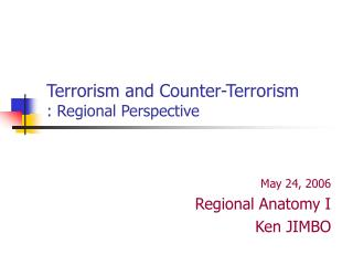 Terrorism and Counter-Terrorism : Regional Perspective