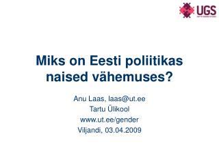 Miks on Eesti poliitikas naised vähemuses?