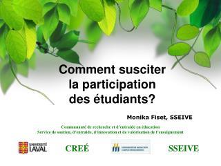 Comment susciter  la participation  des étudiants?