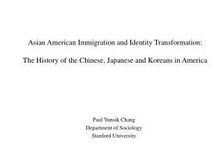 Paul Yunsik Chang Department of Sociology Stanford University