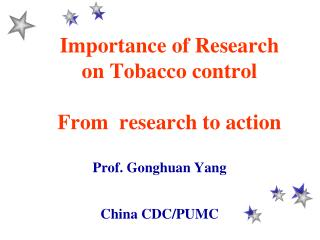 Importance of Research on Tobacco control  From  research to action