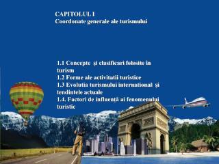 CAPITOLUL I  Coordonate generale ale turismului