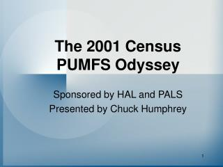The 2001 Census PUMFS Odyssey