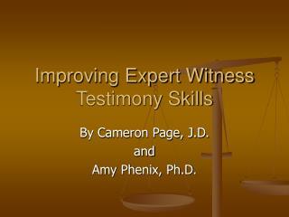 Improving Expert Witness Testimony Skills