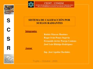 Integrantes Rubén Marcos Huatuco  Roger Iván Ponce Segovia  Fernando Javier Pareja Centeno